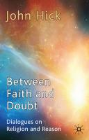 Between Faith and Doubt: Dialogues on Religion and Reason