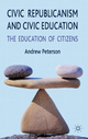 Civic Republicanism and Civic Education - Andrew Peterson