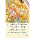 Russian Foreign Policy in the 21st Century - Roger E. Kanet
