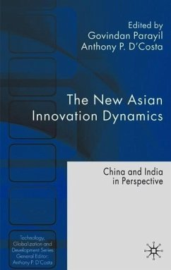 The New Asian Innovation Dynamics: China and India in Perspective - Herausgeber: Parayil, Govindan D'Costa, Anthony P.