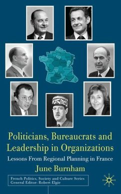 Politicians, Bureaucrats and Leadership in Organizations: Lessons from Regional Planning in France - Burnham, June