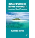 Ronald Dworkin's Theory of Equality - Alexander Brown