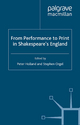 From Performance to Print in Shakespeare's England - Peter Holland; Stephen Orgel