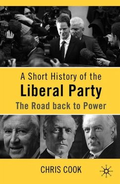 A Short History of the Liberal Party: The Road Back to Power - Cook, Christopher