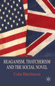Reaganism, Thatcherism and the Social Novel - Colin Hutchinson