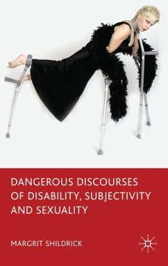 Dangerous Discourses of Disability, Subjectivity and Sexuality - Shildrick, Margrit