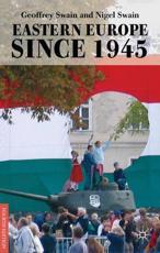 Eastern Europe Since 1945 - Geoffrey Swain, Nigel Swain