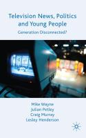 Television News, Politics and Young People: Generation Disconnected?