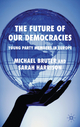 The Future of our Democracies - Michael Bruter; Sarah Harrison