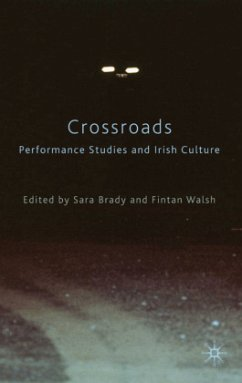 Crossroads: Performance Studies and Irish Culture - Brady, Sara Walsh, Fintan