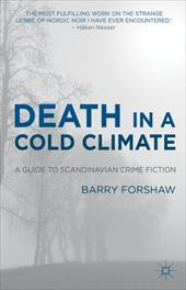 Death in a Cold Climate: A Guide to Scandinavian Crime Fiction - Forshaw, Barry