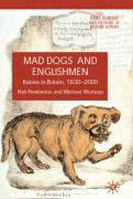 Mad Dogs and Englishmen: Rabies in Britain, 1830-2000