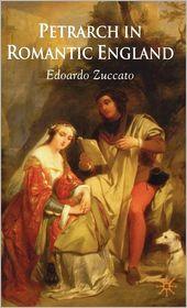 Petrarch in Romantic England - Edoardo Zuccato