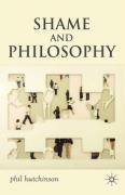 Shame and Philosophy: An Investigation in the Philosophy of Emotions and Ethics