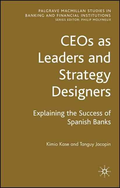 CEOs as Leaders and Strategy Designers - Kimio Kase