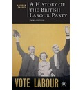 A History of the British Labour Party - Andrew Thorpe