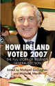 How Ireland Voted 2007: The Full Story of Ireland's General Election - Michael Gallagher; Michael Marsh