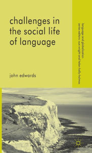 Challenges in the Social Life of Language - John Edwards