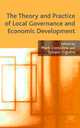 The Theory and Practice of Local Governance and Economic Development - Mark Considine; Sylvain Giguere