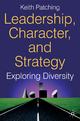 Leadership, Character and Strategy - Keith Patching
