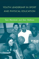 Youth Leadership in Sport and Physical Education - Tom Martinek; Don Hellison