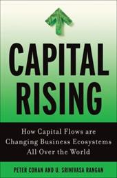 Capital Rising: How Capital Flows Are Changing Business Systems All Over the World - Cohan, Peter S. / Rangan, U. Srinivasa