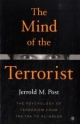 The Mind of the Terrorist - Jerrold M. Post