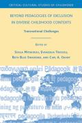 Beyond Pedagogies of Exclusion in Diverse Childhood Contexts: Transnational Challenges