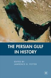 The Persian Gulf in History - Potter, Lawrence G.