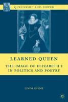 Learned Queen: The Image of Elizabeth I in Politics and Poetry