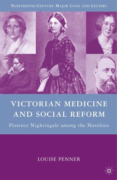 Victorian Medicine and Social Reform: Florence Nightingale Among the Novelists - Penner, L.