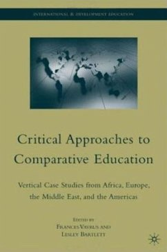 Critical Approaches to Comparative Education: Vertical Case Studies from Africa, Europe, the Middle East, and the Americas - Vavrus, Frances / Bartlett, Lesley (Hrsg.)