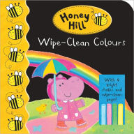 Honey Hill: Wipe-Clean Colours - Dubravka Kolanovic