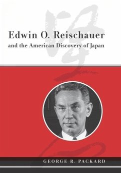 Edwin O. Reischauer and the American Discovery of Japan - Packard, George R.