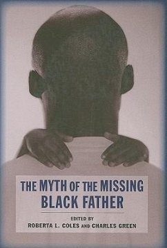 The Myth of the Missing Black Father - Herausgeber: Coles, Roberta L. Green, Charles