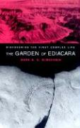 The Garden of Ediacara: Discovering the First Complex Life