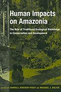 Human Impacts on Amazonia: The Role of Traditional Ecological Knowledge in Conservation and Development