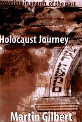 Holocaust Journey: Traveling in Search of the Past - Gilbert, Martin