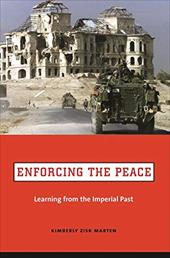 Enforcing the Peace: Learning from the Imperial Past - Marten, Kimberly Zisk