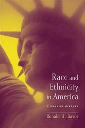Race and Ethnicity in America: A Concise History - Bayor, Ronald H.