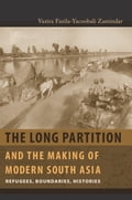 The Long Partition and the Making of Modern South Asia - Vazira Fazila-Yacoobali Zamindar