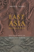 East Asia Before the West - David C. Kang