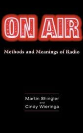 On Air: Methods and Meanings of Radio - Shingler, Martin / Wieringa, Cindy