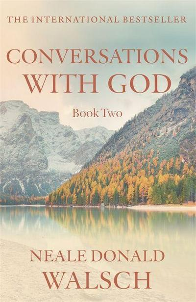 Conversations with God 2 - Neale Donald Walsch