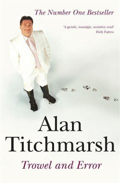 Trowel and Error - Titchmarsh, Alan