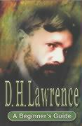 D.H. Lawrence: A Beginner's Guide