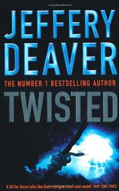Twisted: Collected Stories of Jeffery Deaver - Deaver, Jeffery