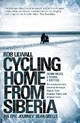 Cycling Home from Siberia - Rob Lilwall