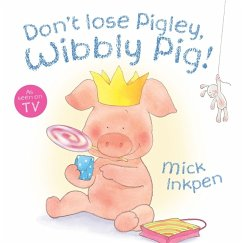 Don't Lose Pigley, Wibbly Pig - Inkpen, Mick