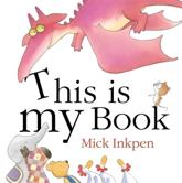 This Is My Book! - Mick Inkpen